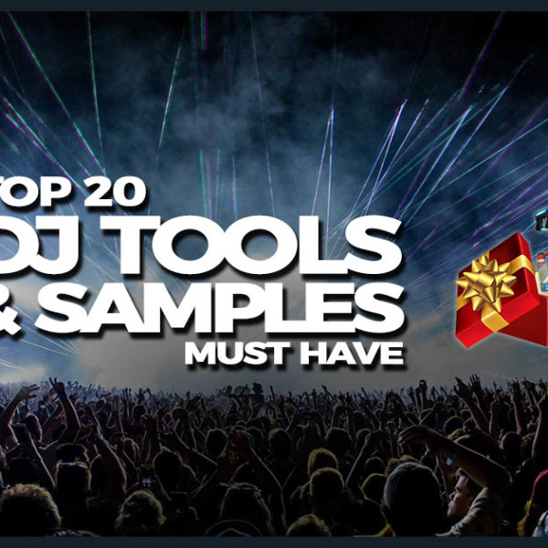 FREE DOWNLOAD] Top 20 - MUST HAVE DJ Tools & Samples - DJ Leakz